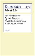 Karl-Heinz Ladeur: Cyber Courts