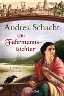 Andrea Schacht: Die Fährmannstochter ★★★★★