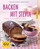 Christiane Schäfer: Backen mit Stevia