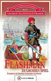 Flashman im Großen Spiel - Die Flashman-Manuskripte 5 - Flashman im Großen Indischen Aufstand