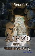 Vera C. Koin: Arco und das Geheimnis des Klangs