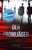 C. L. Herø: Der Promijäger