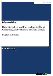 Datensicherheit und Datenschutz im Cloud Computing. Fallstudie und kritische Analyse - Dropbox und JiffyBox