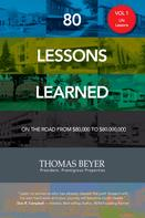 Thomas Beyer: 80 Lessons Learned - Volume I - Life Lessons