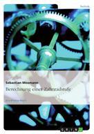 Sebastian Mosmann: Berechnung einer Zahnradstufe