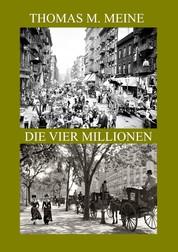 Die vier Millionen - THE FOUR MILLION