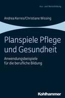 Andrea Kerres: Planspiele Pflege und Gesundheit