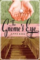 Anna Kerz: The Gnome's Eye