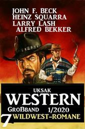 Uksak Western Großband 1/2020 - 7 Wildwest-Romane