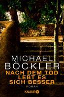 Michael Böckler: Nach dem Tod lebt es sich besser ★★★★★