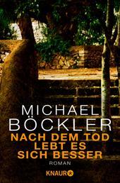 Nach dem Tod lebt es sich besser - Ein Mallorca-Roman
