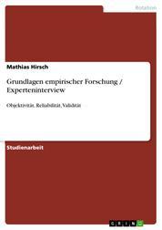 Grundlagen empirischer Forschung / Experteninterview - Objektivität, Reliabilität, Validität