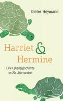 Dieter Heymann: Harriet und Hermine