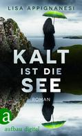 Lisa Appignanesi: Kalt ist die See ★★★