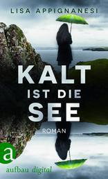 Kalt ist die See - Roman