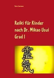 Reiki für Kinder nach Dr. Mikao Usui - Grad I