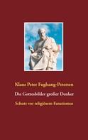 Klaus Peter Fuglsang-Petersen: Die Gottesbilder großer Denker