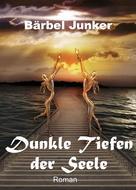 Bärbel Junker: Dunkle Tiefen der Seele
