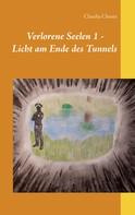 Claudia Choate: Verlorene Seelen 1 - Licht am Ende des Tunnels