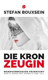 Die Kronzeugin - Mordkommission Frankfurt: Der 8. Band mit Siebels und Till