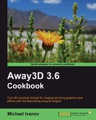 Michael Ivanov: Away3D 3.6 Cookbook