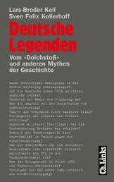 """Deutsche Legenden - Vom """"Dolchstoß"""" und anderen Mythen der Geschichte"""