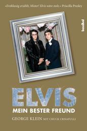 Elvis - Mein bester Freund - Über die großen Tage des Radios, die wilden Zeiten des Rock'n'Roll und meine lebenslange Freundschaft mit Elvis Presley