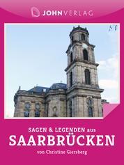 Sagen und Legenden aus Saarbrücken - Stadtsagen Saarbrücken