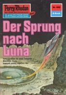 Clark Darlton: Perry Rhodan 602: Der Sprung nach Luna ★★★★