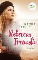 Ranka Keser: Rebeccas Freundin ★★★★★