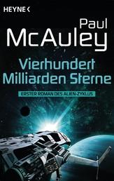 Vierhundert Milliarden Sterne - Der Alien-Zyklus, Band 1 - Roman