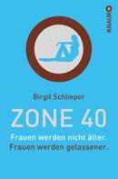 Birgit Schlieper: Zone 40 ★★★★
