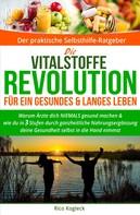 Rico Kogleck: Die Vitalstoffe-Revolution für ein gesundes & langes Leben ★★★★★