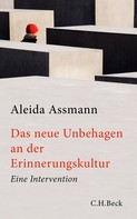 Aleida Assmann: Das neue Unbehagen an der Erinnerungskultur