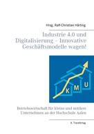 Ralf-Christian Härting: Industrie 4.0 und Digitalisierung – Innovative Geschäftsmodelle wagen!