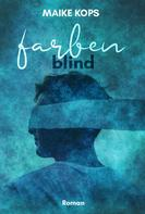 Maike Kops: Farbenblind