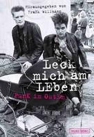 Frank Willmann (Hrsg.): Leck mich am Leben ★★★★★