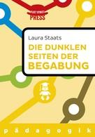 Laura Staats: Die dunklen Seiten der Begabung ★★★★