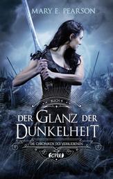 Der Glanz der Dunkelheit - Die Chroniken der Verbliebenen. Band 4