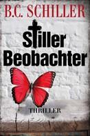 B.C. Schiller: Stiller Beobachter - Thriller ★★★★