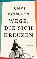 Tommi Kinnunen: Wege, die sich kreuzen ★★★★