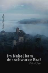 Im Nebel kam der schwarze Graf
