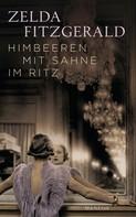 Zelda Fitzgerald: Himbeeren mit Sahne im Ritz ★★★