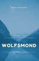 Betty Winzinger: Wolfsmond