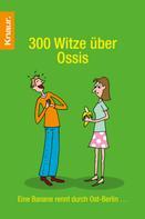 Dieter F. Wackel: 300 Witze über Ossis ★★★