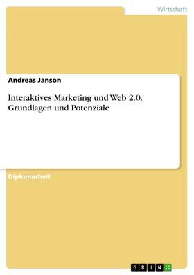 Interaktives Marketing und Web 2.0. Grundlagen und Potenziale