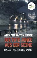 Alexandra von Grote: Der tote Junge aus der Seine: Der vierte Fall für Kommissar LaBréa ★★★★