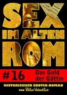 Rhino Valentino: Sex im alten Rom 16 - Das Gold der Göttin ★★★★