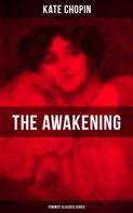 Kate Chopin: THE AWAKENING (Feminist Classics Series)