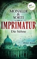 Monaldi & Sorti: IMPRIMATUR - Roman 3: Die Sühne